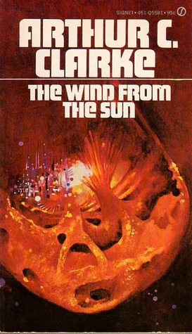 The Wind from the Sun by Arthur C. Clarke
