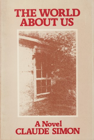The World about Us by Claude Simon