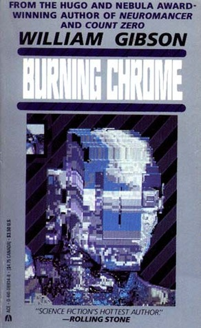 Burning Chrome by William Gibson
