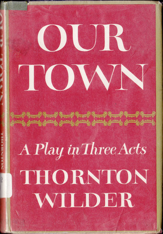in deaths disguise in our town by thornton wilder Decatur high's our town gibbs during decatur high's rehearsal of thornton wilder's play our town list of the day's funerals and obituaries.