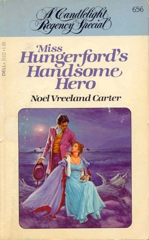 Miss Hungerford's Handsome Hero by Noël Vreeland Carter