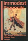 Immodest Proposals (The Complete Science Fiction of William Tenn, #1)