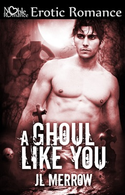 A Ghoul Like You by J.L. Merrow