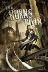 The Horns of Ruin by Tim Akers