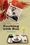 Cooking with Baz
