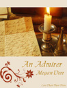 An Admirer by Megan Derr
