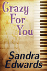 Crazy For You by Sandra Edwards
