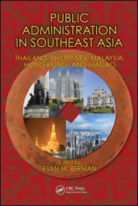 Public Administration in Southeast Asia: Thailand, Philippines, Malaysia, Hong Kong, and Macao