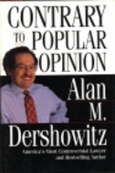 Contrary To Popular Opinion by Alan M. Dershowitz