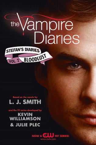 Bloodlust (The Vampire Diaries: Stefan's Diaries, #2)