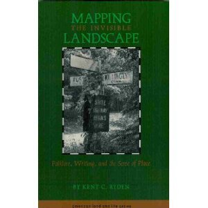 Mapping the Invisible Landscape by Kent C. Ryden