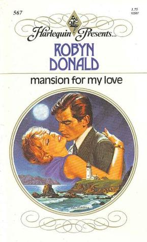 Mansion for My Love (Harlequin Presents, #567)
