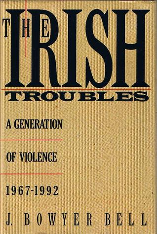 The Irish Troubles: A Generation of Violence, 1967-1992