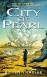 City of Pearl by Karen Traviss