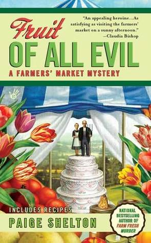 Fruit of All Evil (A Farmers' Market Mystery, #2)