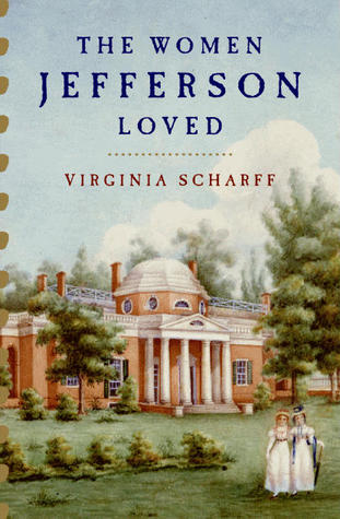 The Women Jefferson Loved by Virginia Scharff