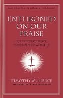 Enthroned on Our Praise by Timothy Pierce