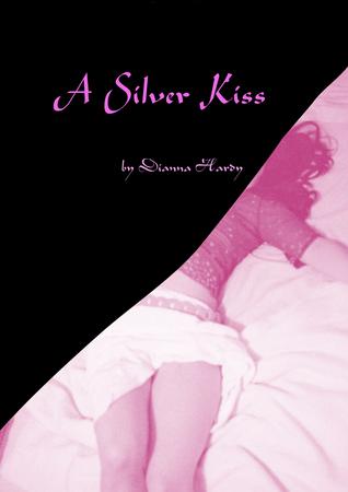 A Silver Kiss by Dianna Hardy
