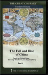 The Fall and Rise of China (Great Courses, #8370)