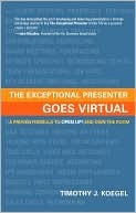 The Exceptional Presenter Goes Virtual by Tim Koegel