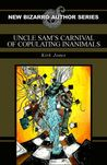 Uncle Sams Carnival of Copulating Inanimals by Kirk Jones