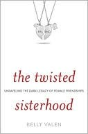 The Twisted Sisterhood: Unraveling the Dark Legacy of Female Friendships