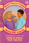 Stretching the Truth (Sweet Valley Twins, #13)