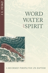 Word, Water and Spirit