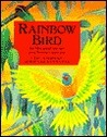 Rainbow Bird: An Aboriginal Folktale From Northern Australia