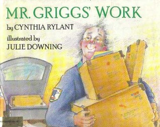 Mr. Griggs' Work by Cynthia Rylant