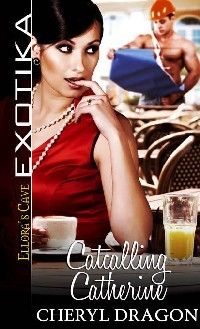Catcalling Catherine by Cheryl Dragon