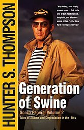Generation of Swine by Hunter S. Thompson
