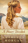 A Heart Divided by Kathleen  Morgan