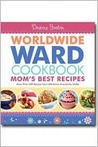 Worldwide Ward Mother's Best Recipes Cookbook