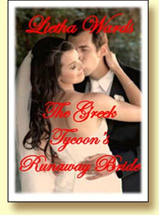 The Greek Tycoon's Runaway Bride by Lietha Wards