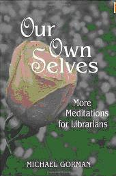 Our Own Selves by Michael E. Gorman