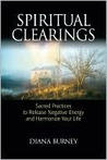 Spiritual Clearings: Sacred Practices to Release Negative Energy and Harmonize Your Life
