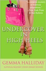 Undercover in High Heels by Gemma Halliday