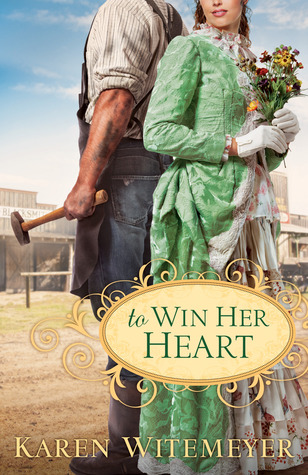 To Win Her Heart by Karen Witemeyer