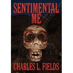 Sentimental Me by Charles L. Fields