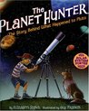 The Planet Hunter: The Story Behind What Happened to Pluto [With Solar System Poster]