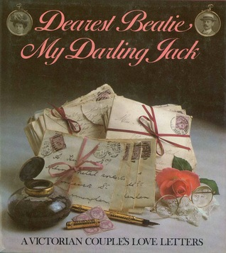 Dearest Beatie, My Darling Jack by Beatrice Catherine Mercer