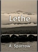 Lethe by A. Sparrow