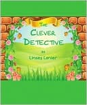 The Clever Detective by Linsey Lanier