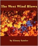 The West Wind Blows by Linsey Lanier