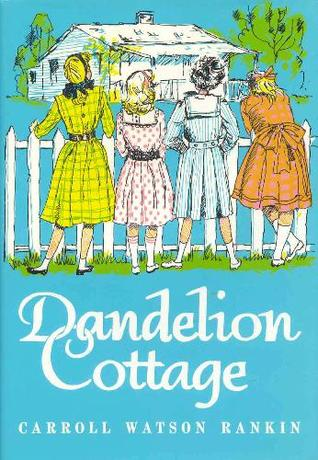 Dandelion Cottage by Carroll Watson Rankin