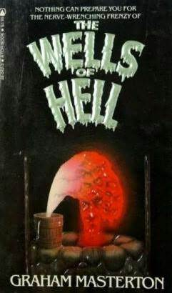The Wells Of Hell by Graham Masterton