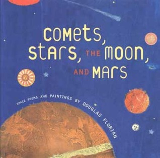 Comets, Stars, the Moon, and Mars: Space Poems and Paintings