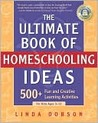 The Ultimate Book of Homeschooling Ideas the Ultimate Book of Homeschooling Ideas