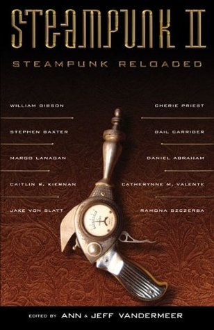Steampunk II: Steampunk Reloaded (Steampunk, #2)